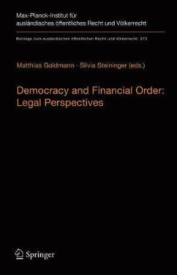 Democracy and Financial Order: Legal Perspectives - Matthias Goldmann