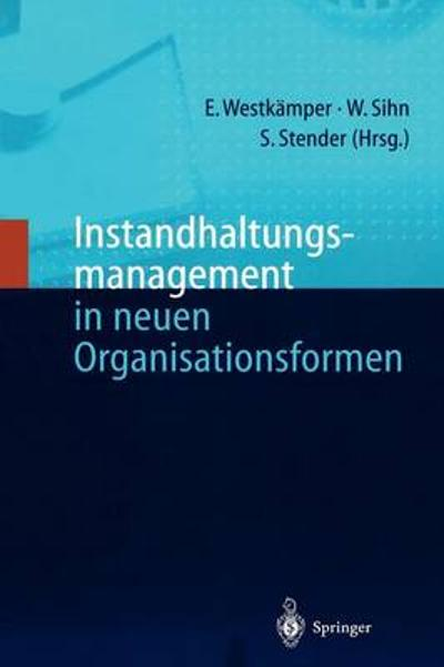 Instandhaltungsmanagement in Neuen Organisationsformen - Springer