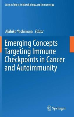 Emerging Concepts Targeting Immune Checkpoints in Cancer and Autoimmunity - Akihiko Yoshimura