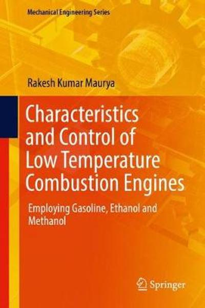 Characteristics and Control of Low Temperature Combustion Engines - Rakesh Kumar Maurya