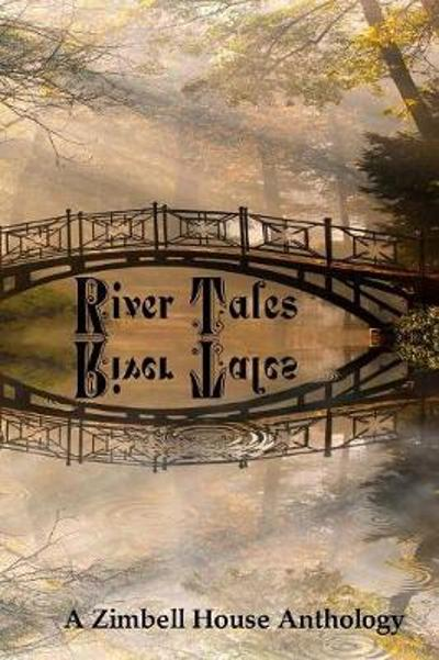 River Tales - Zimbell House Publishing