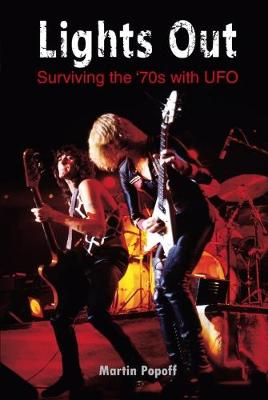 Lights Out: Surviving the '70s with UFO - Martin Popoff