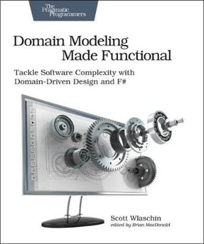 Domain Modeling Made Functional - Scott Wlaschin