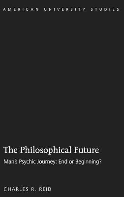 The Philosophical Future - Charles R. Reid