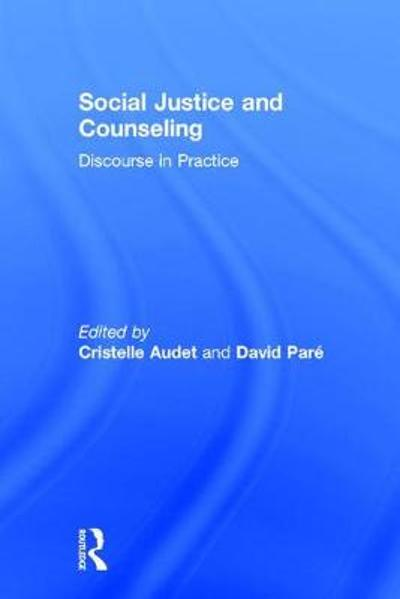 Social Justice and Counseling - Cristelle Audet