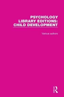 Psychology Library Editions: Child Development - Various
