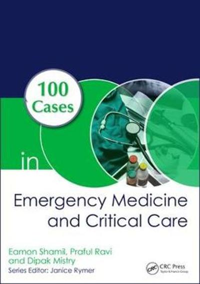 100 Cases in Emergency Medicine and Critical Care - Eamon Shamil