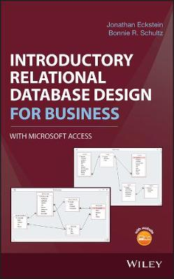 Introductory Relational Database Design for Business, with Microsoft Access - Jonathan Eckstein