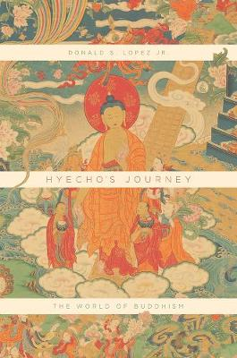 Hyecho's Journey - Donald S. Lopez Jr
