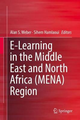 E-Learning in the Middle East and North Africa (MENA) Region - Dr Alan S. Weber