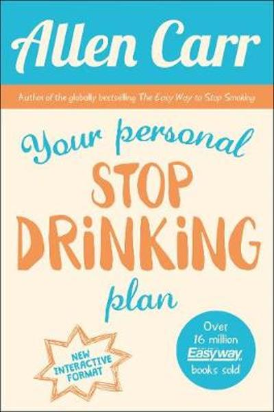Your Personal Stop Drinking Plan - Allen Carr