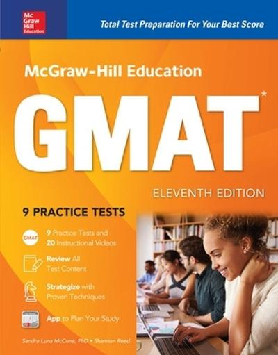 McGraw-Hill Education GMAT, Eleventh Edition - Sandra Luna McCune