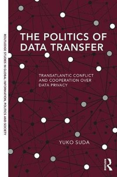The Politics of Data Transfer - Yuko Suda