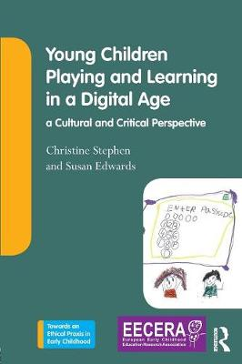Young Children Playing and Learning in a Digital Age - Christine Stephen