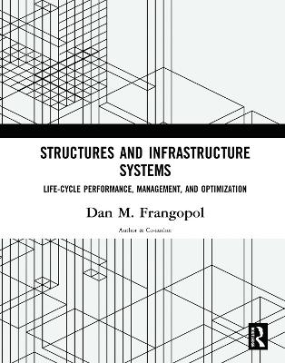 Structures and Infrastructure Systems - Dan M. Frangopol