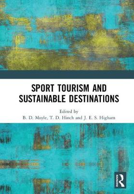 Sport Tourism and Sustainable Destinations - Brent Moyle