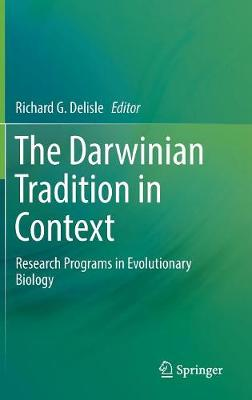 The Darwinian Tradition in Context - Richard G. Delisle