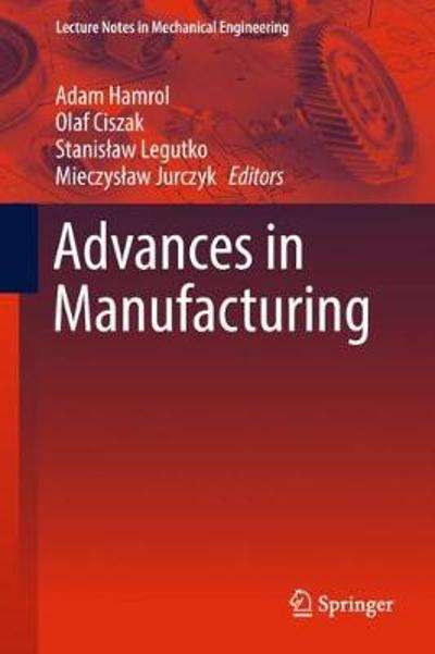 Advances in Manufacturing - Adam Hamrol