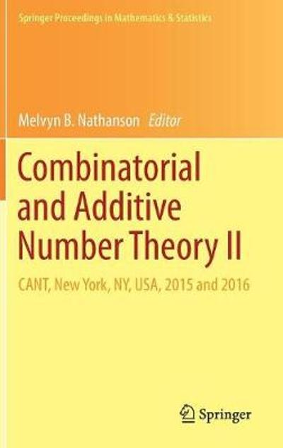 Combinatorial and Additive Number Theory II - Melvyn B. Nathanson