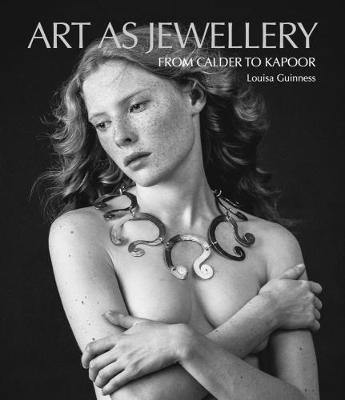 Art as Jewellery - Louisa Guinness