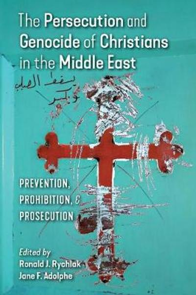 The Persecution and Genocide of Christians in the Middle East - Professor and Associate Dean Ronald Rychlak