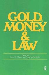 Gold, Money and the Law - Roger LeRoy Miller