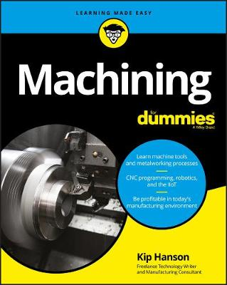 Machining For Dummies - Kip Hanson