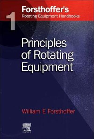 1. Forsthoffer's Rotating Equipment Handbooks - William E. Forsthoffer