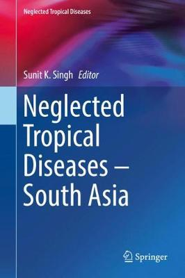 Neglected Tropical Diseases - South Asia - Sunit K. Singh