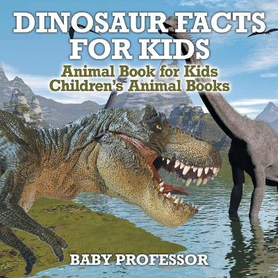 Dinosaur Facts for Kids - Baby Professor