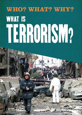 Who? What? Why?: What is Terrorism? - Annabel Savery
