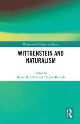Wittgenstein and Naturalism - Kevin M. Cahill