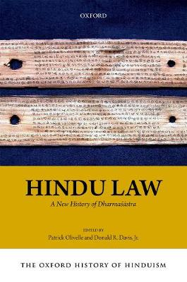 The Oxford History of Hinduism: Hindu Law - Patrick Olivelle