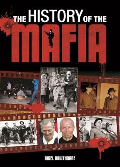 The History of the Mafia - Nigel Cawthorne