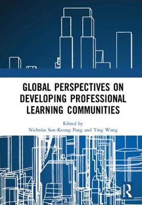 Global Perspectives on Developing Professional Learning Communities - Nicholas Sun-keung Pang