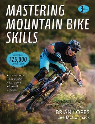 Mastering Mountain Bike Skills 3rd Edition - Brian Lopes Lee McCormack