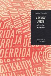 Archive Fever - Deceased Jacques Derrida Professor Eric Prenowitz