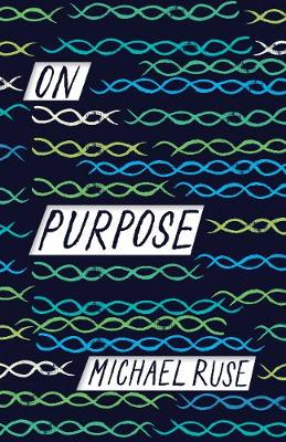 On Purpose - Michael Ruse