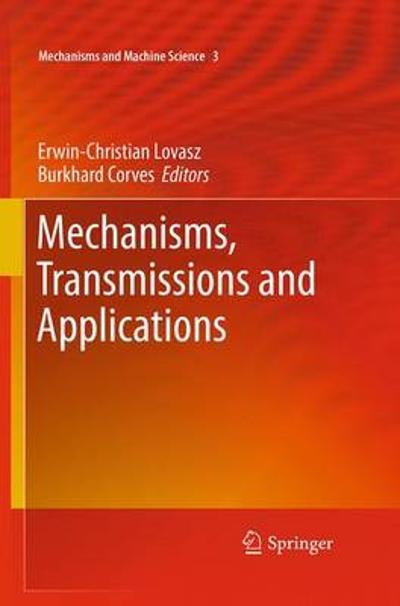 Mechanisms, Transmissions and Applications - Erwin-Christian Lovasz
