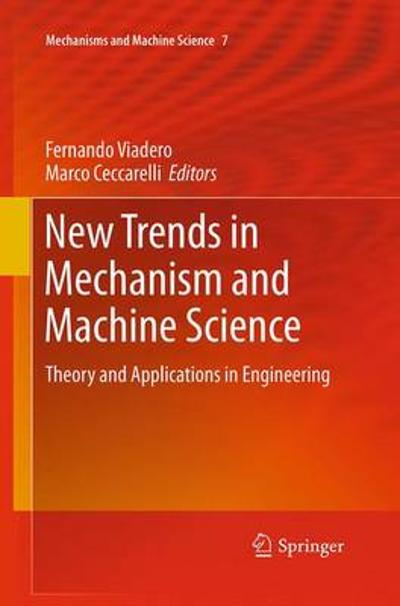 New Trends in Mechanism and Machine Science - Fernando Viadero-Rueda