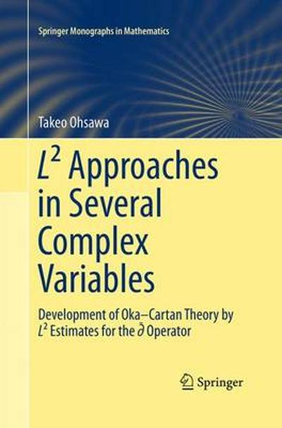 L(2) Approaches in Several Complex Variables - Takeo Ohsawa