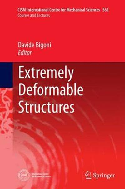 Extremely Deformable Structures - Davide Bigoni