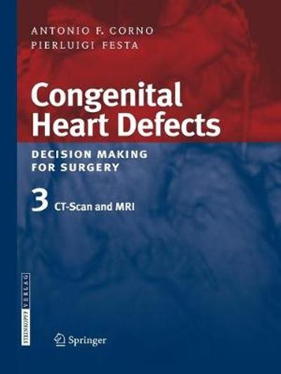 Congenital Heart Defects. Decision Making for Surgery - Antonio F. Corno