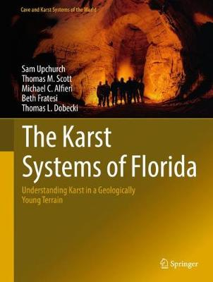 The Karst Systems of Florida - Sam Upchurch