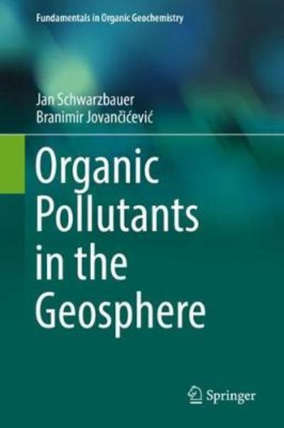 Organic Pollutants in the Geosphere - Jan Schwarzbauer