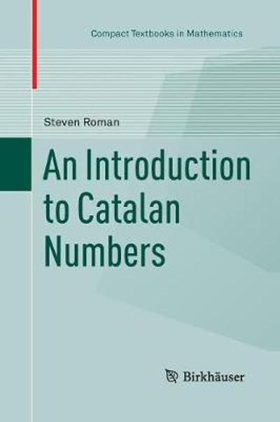 An Introduction to Catalan Numbers - Steven Roman