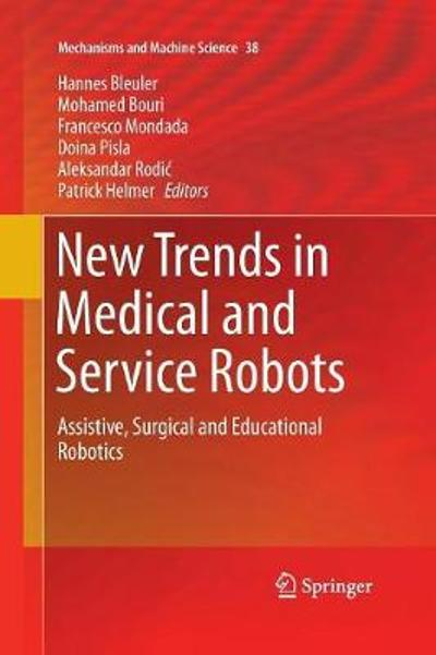 New Trends in Medical and Service Robots - Hannes Bleuler