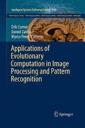 Applications of Evolutionary Computation in Image Processing and Pattern Recognition - Erik Cuevas Daniel Zaldivar Marco Perez-Cisneros