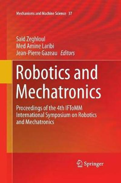 Robotics and Mechatronics - Said Zeghloul
