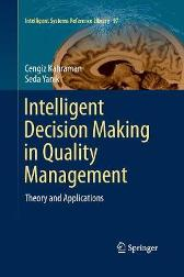 Intelligent Decision Making in Quality Management - Cengiz Kahraman Seda Yanik